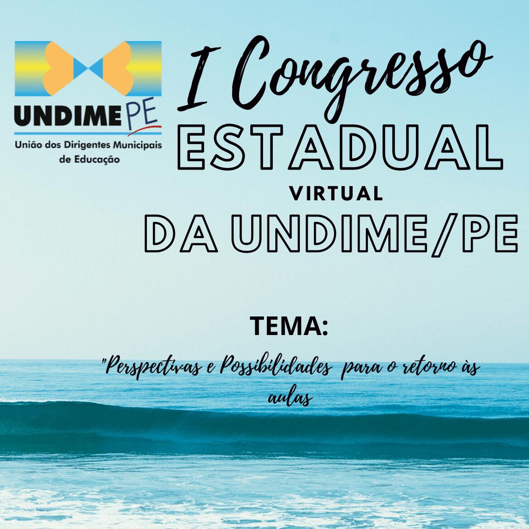 Estão disponíveis às apresentações e gravação do I Congresso Estadual Virtual da Undime Pernambuco